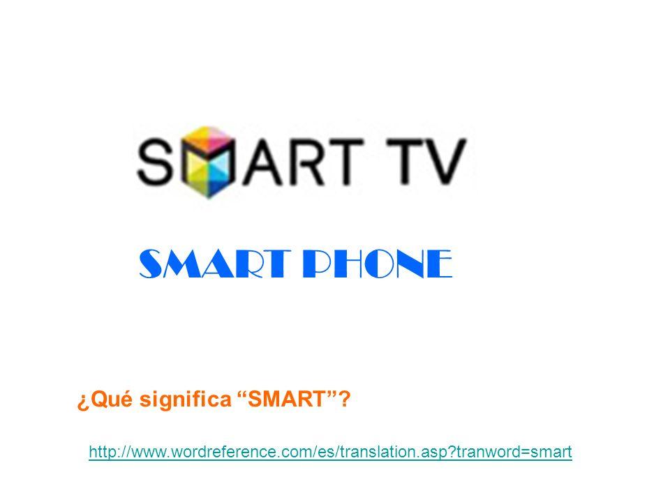 SMART PHONE ¿Qué significa SMART
