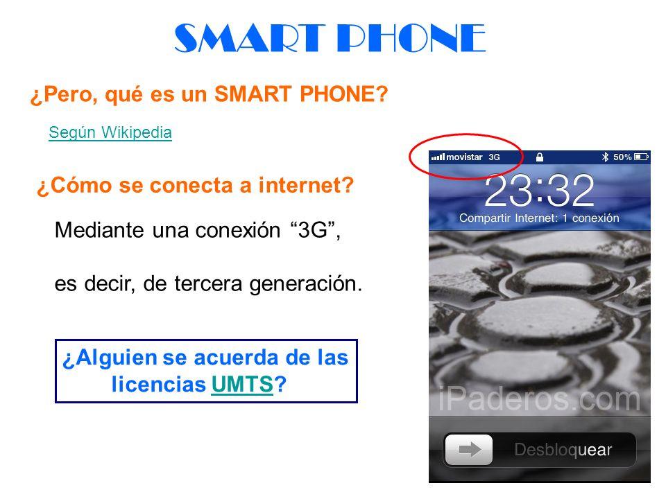 SMART PHONE ¿Pero, qué es un SMART PHONE ¿Cómo se conecta a internet