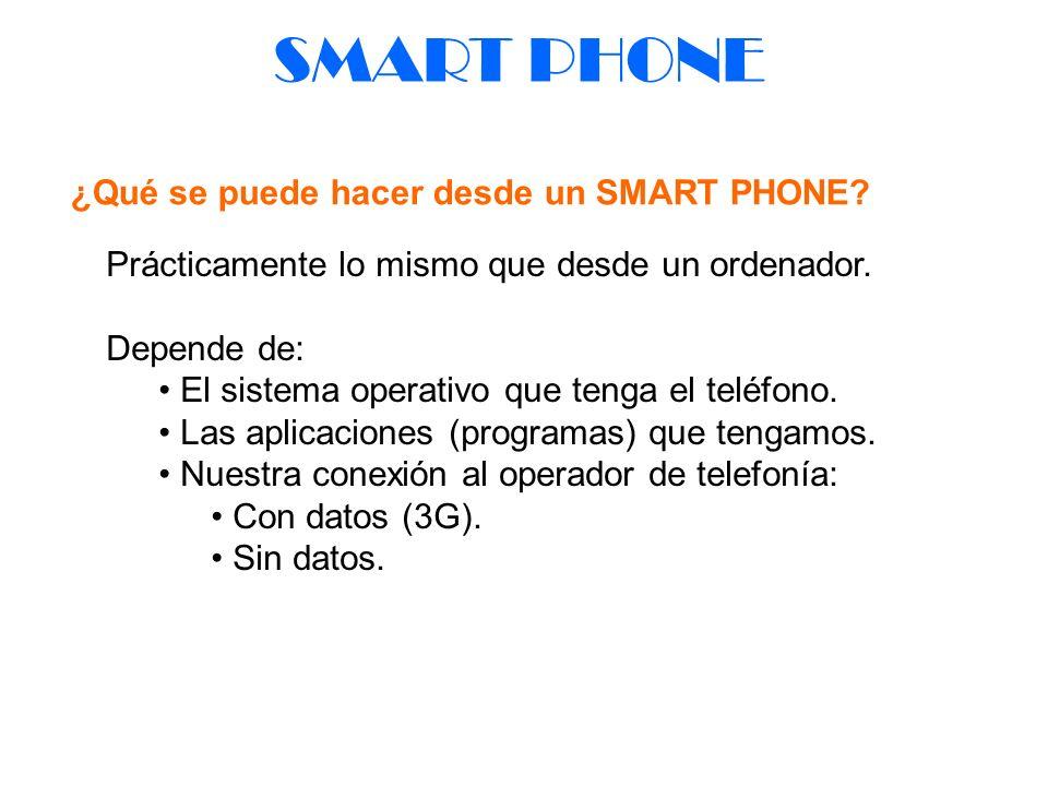 SMART PHONE ¿Qué se puede hacer desde un SMART PHONE