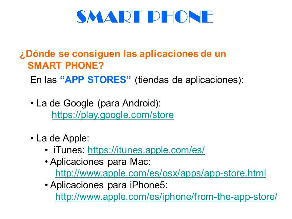 SMART PHONE ¿Dónde se consiguen las aplicaciones de un SMART PHONE