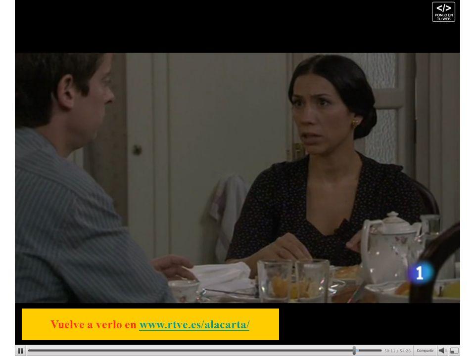 Vuelve a verlo en www.rtve.es/alacarta/