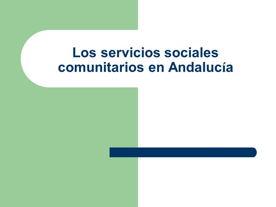Los servicios sociales comunitarios en Andalucía