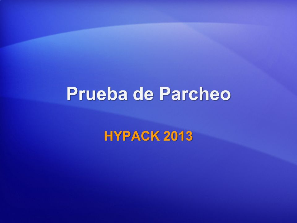 Prueba de Parcheo HYPACK 2013