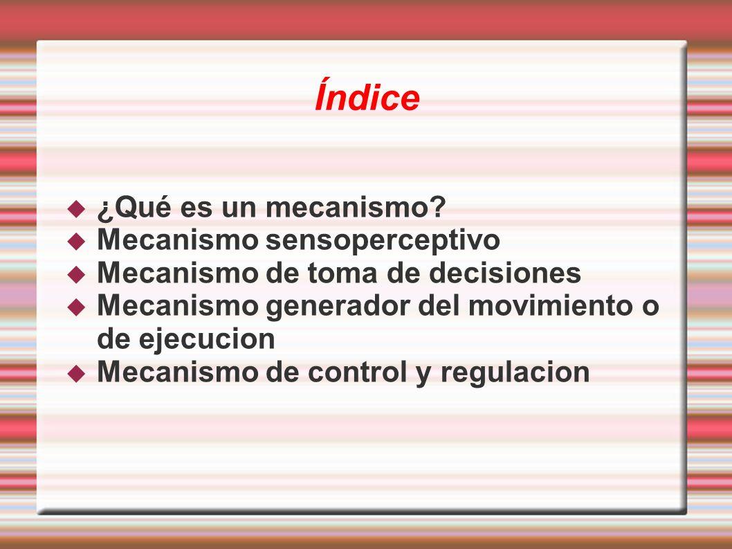 Índice ¿Qué es un mecanismo Mecanismo sensoperceptivo