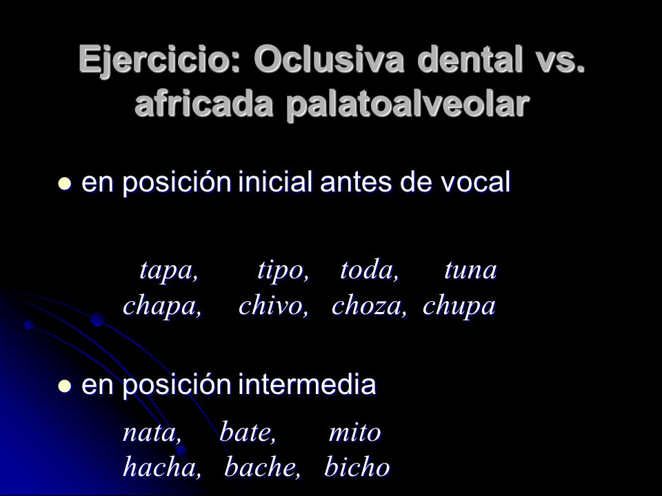 Ejercicio: Oclusiva dental vs. africada palatoalveolar