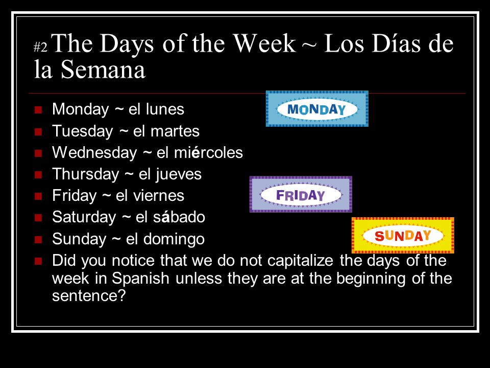 #2 The Days of the Week ~ Los Días de la Semana