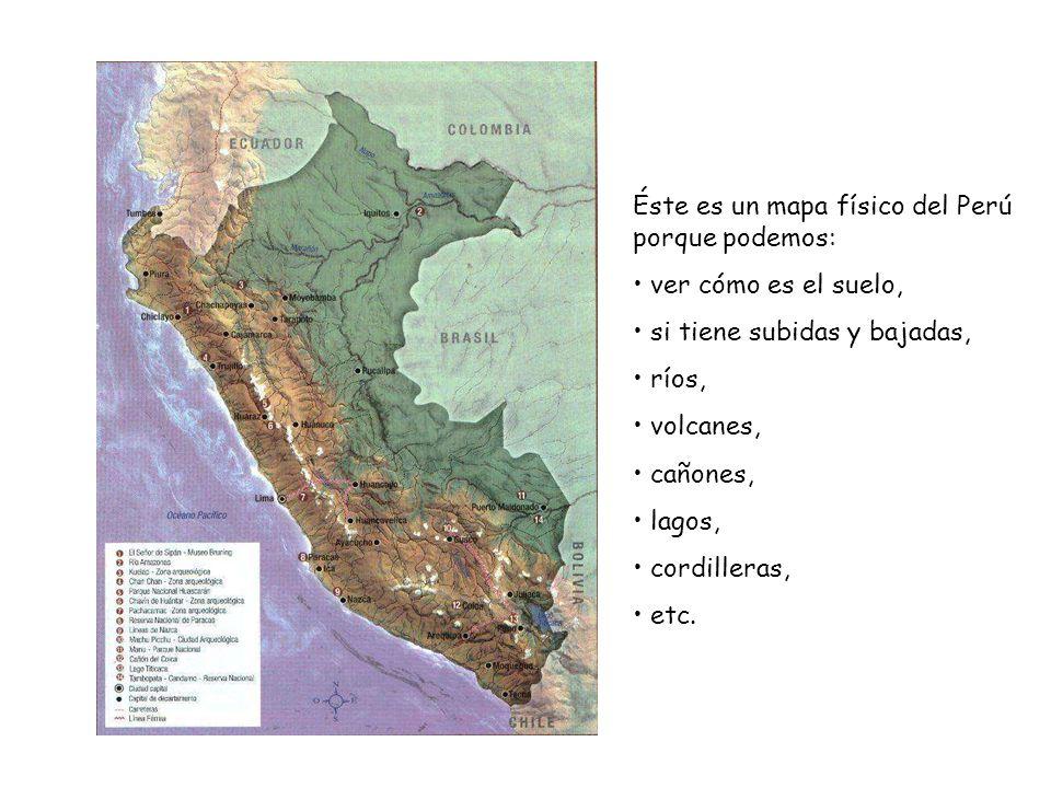 Éste es un mapa físico del Perú porque podemos:
