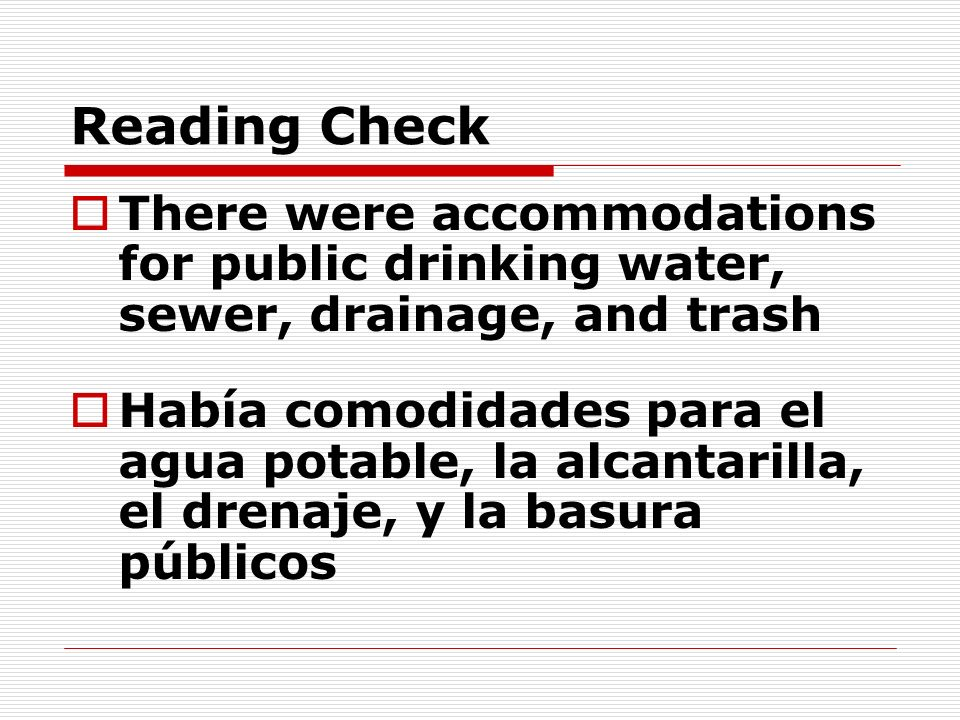 Reading CheckThere were accommodations for public drinking water, sewer, drainage, and trash.