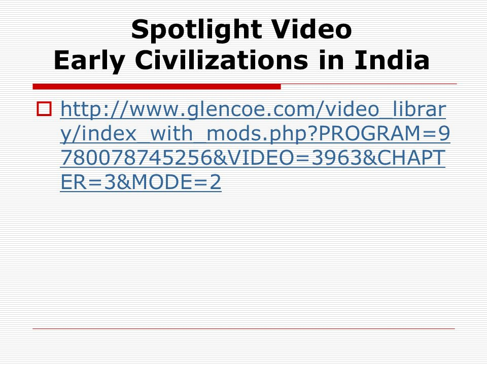 Spotlight Video Early Civilizations in India