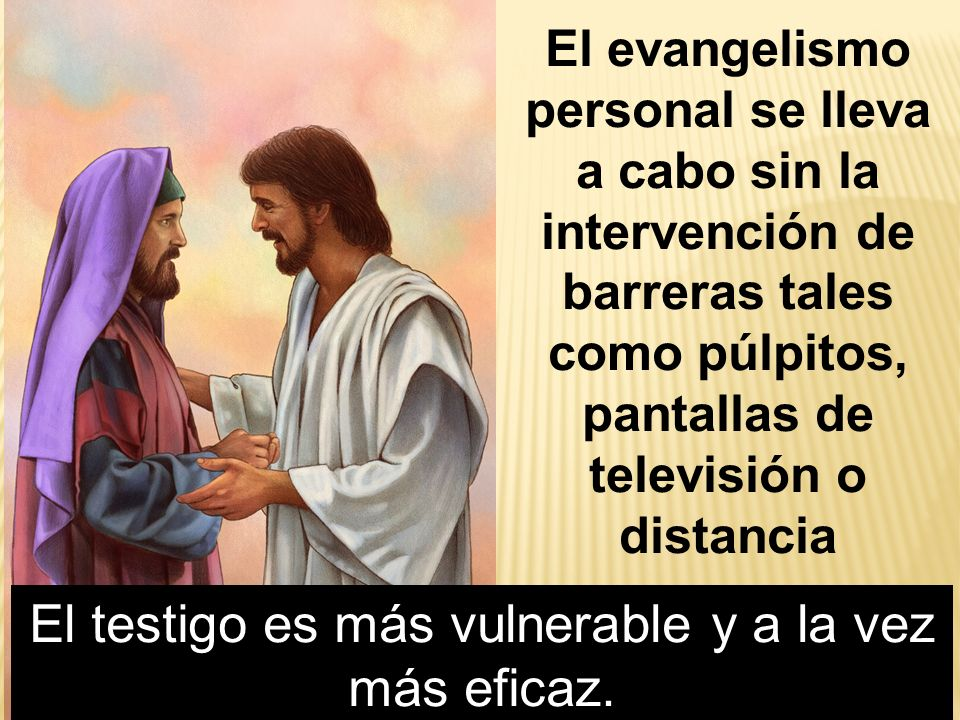 El testigo es más vulnerable y a la vez más eficaz.