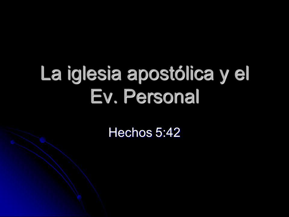 La iglesia apostólica y el Ev. Personal
