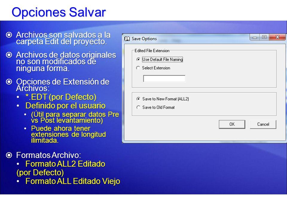 Opciones Salvar Archivos son salvados a la carpeta Edit del proyecto.