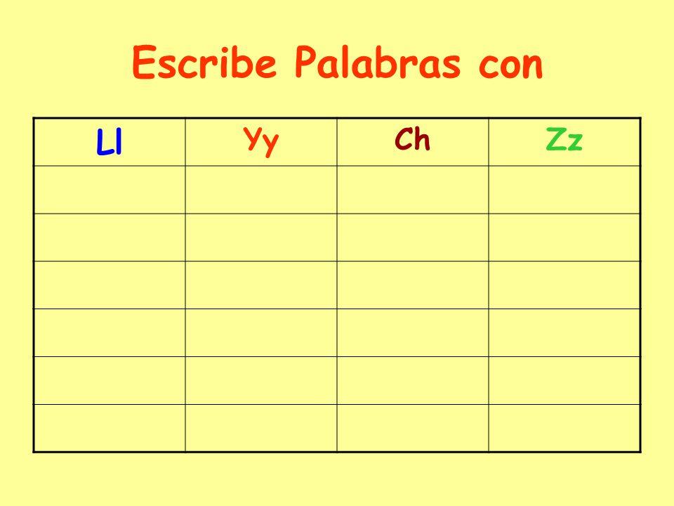 Escribe Palabras con Ll Yy Ch Zz