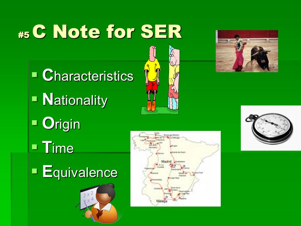 #5 C Note for SER Characteristics Nationality Origin Time Equivalence