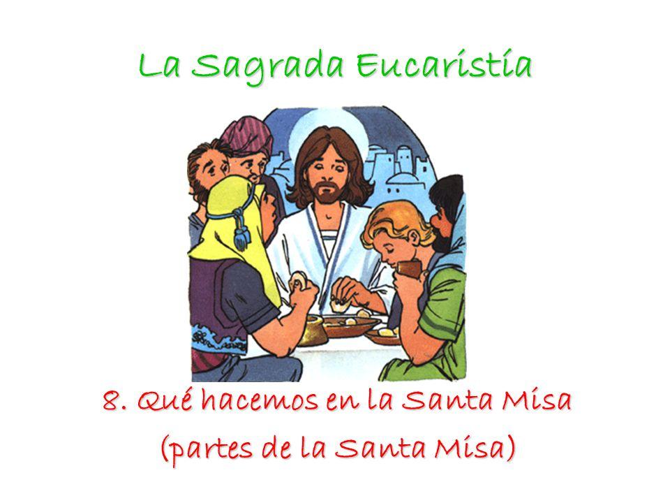 8. Qué hacemos en la Santa Misa (partes de la Santa Misa)