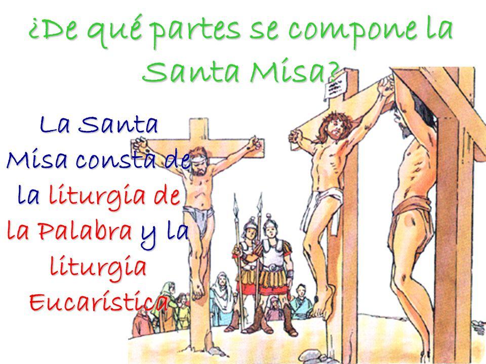 ¿De qué partes se compone la Santa Misa