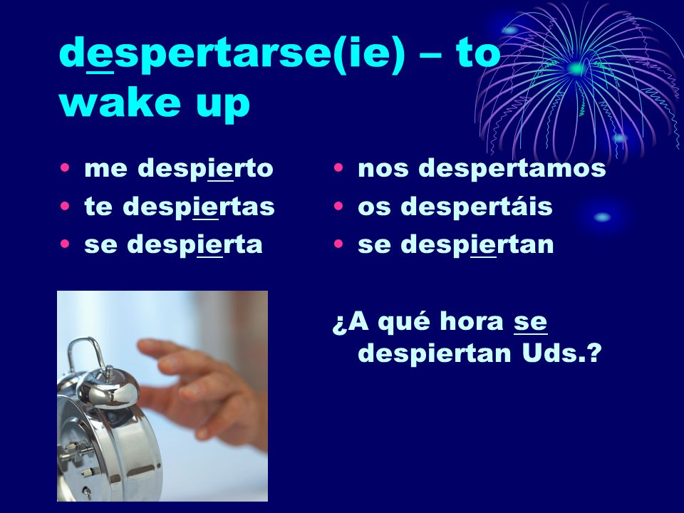 despertarse(ie) – to wake up