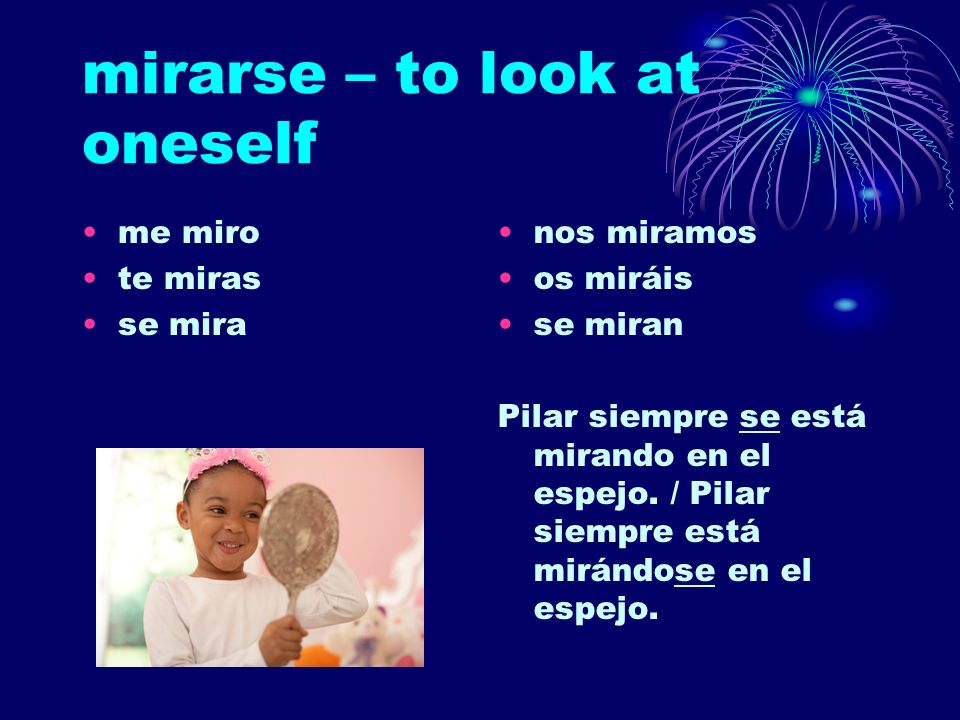 mirarse – to look at oneself