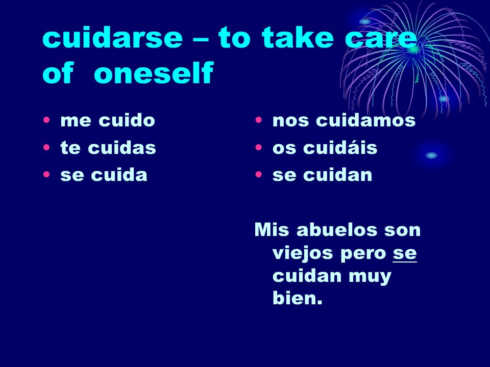 cuidarse – to take care of oneself