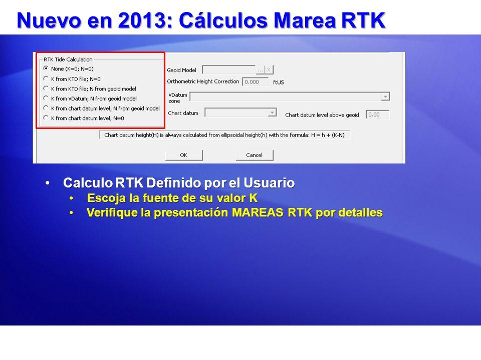 Nuevo en 2013: Cálculos Marea RTK