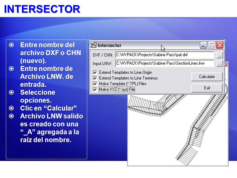 INTERSECTOR Entre nombre del archivo DXF o CHN (nuevo).