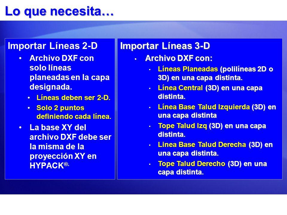 Lo que necesita… Importar Líneas 2-D Importar Líneas 3-D