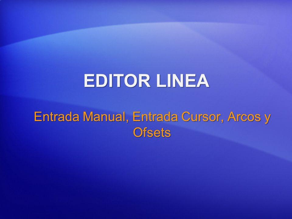 Entrada Manual, Entrada Cursor, Arcos y Ofsets