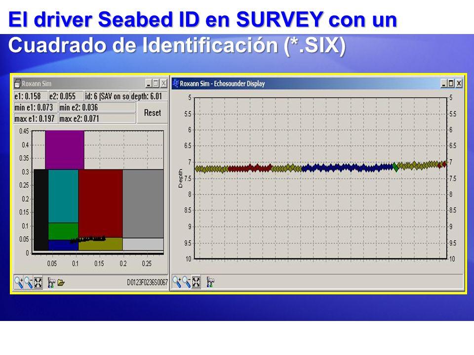 El driver Seabed ID en SURVEY con un Cuadrado de Identificación (*.SIX)