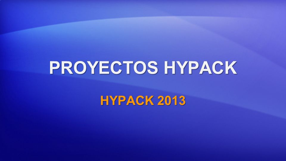 PROYECTOS HYPACK HYPACK 2013