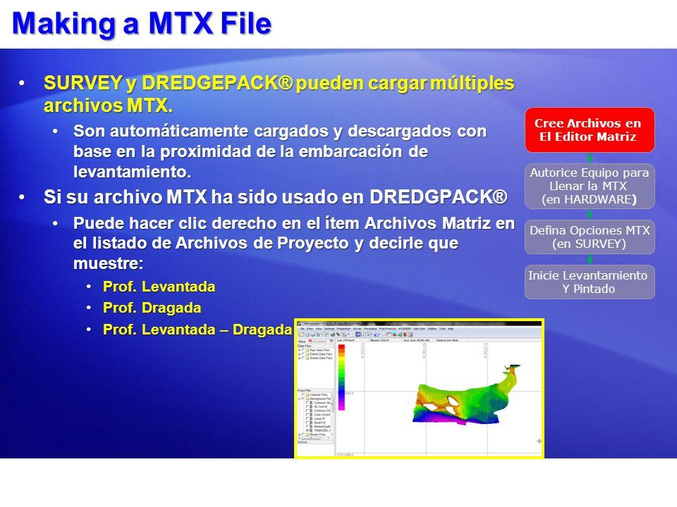 Making a MTX File SURVEY y DREDGEPACK® pueden cargar múltiples archivos MTX.