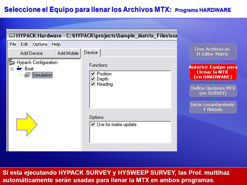Seleccione el Equipo para llenar los Archivos MTX: Programa HARDWARE