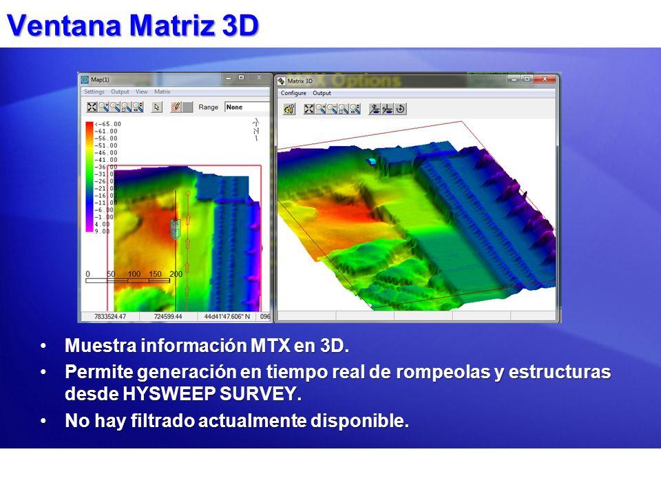 Ventana Matriz 3D Muestra información MTX en 3D.