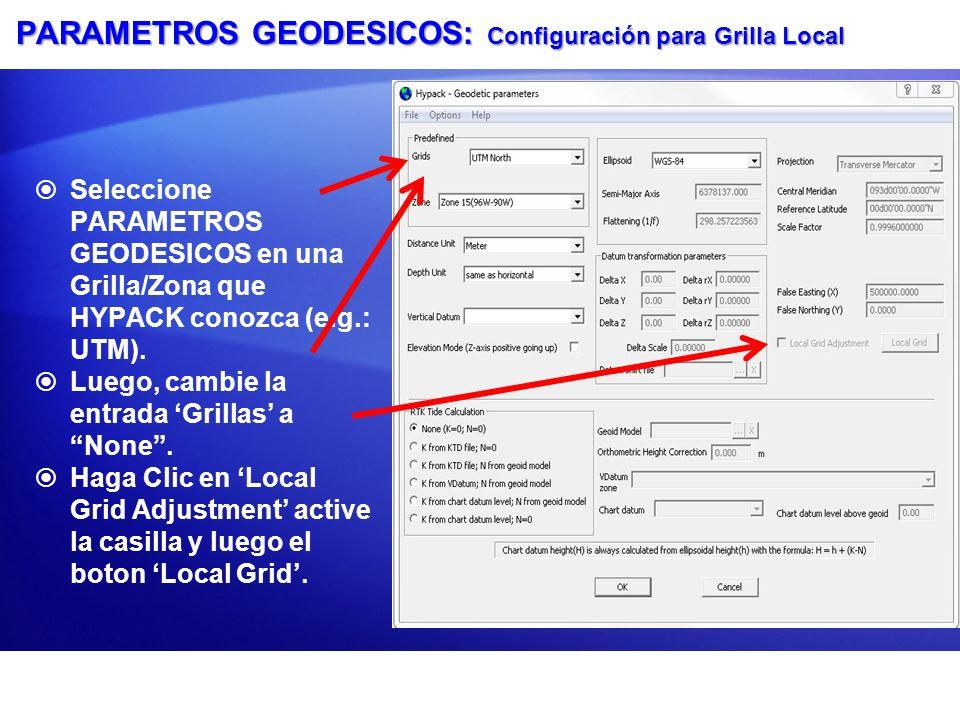 PARAMETROS GEODESICOS: Configuración para Grilla Local