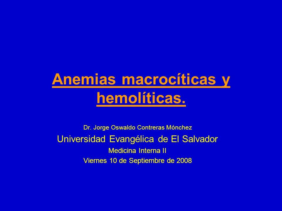 Anemias macrocíticas y hemolíticas.
