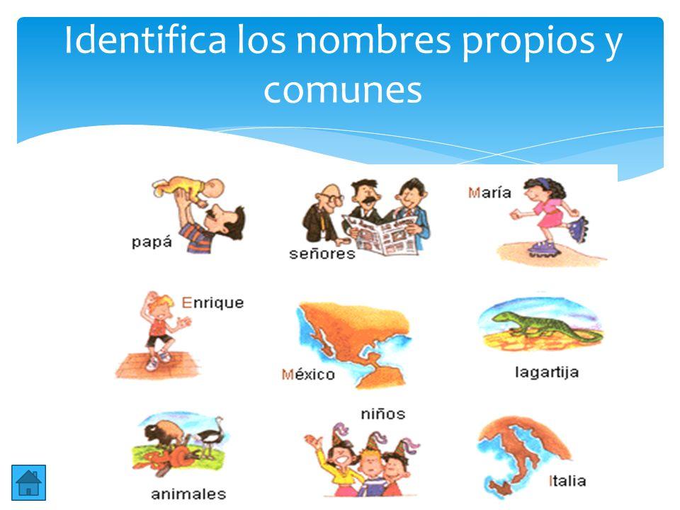 Identifica los nombres propios y comunes