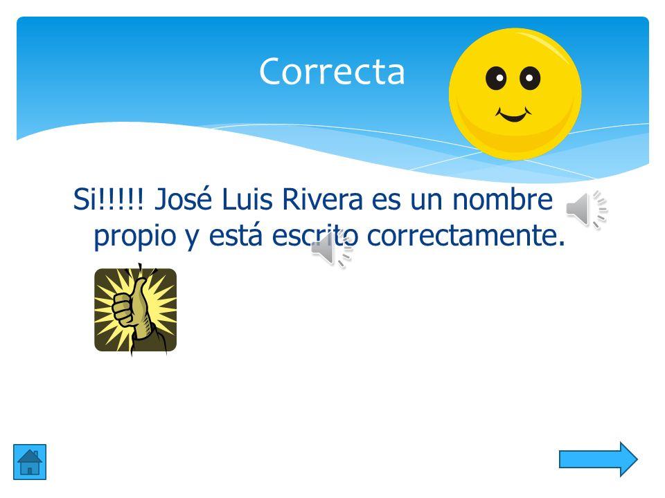 Correcta Si!!!!! José Luis Rivera es un nombre propio y está escrito correctamente.