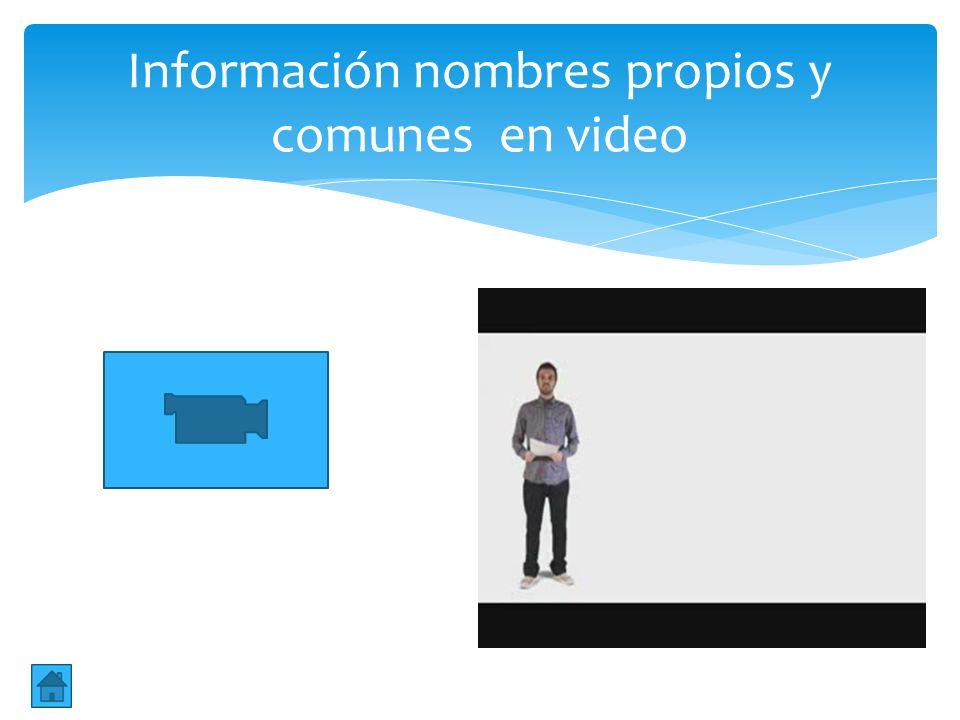 Información nombres propios y comunes en video