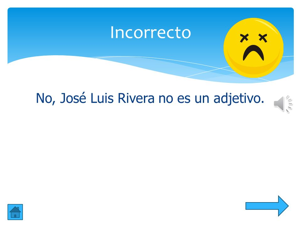 Incorrecto No, José Luis Rivera no es un adjetivo.