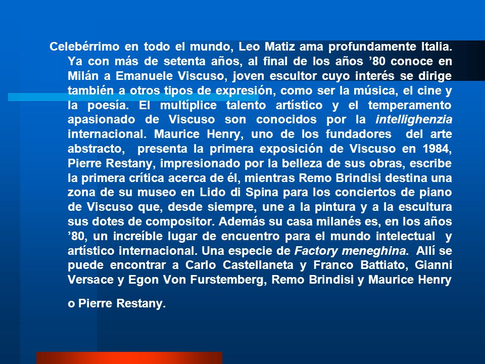 Celebérrimo en todo el mundo, Leo Matiz ama profundamente Italia