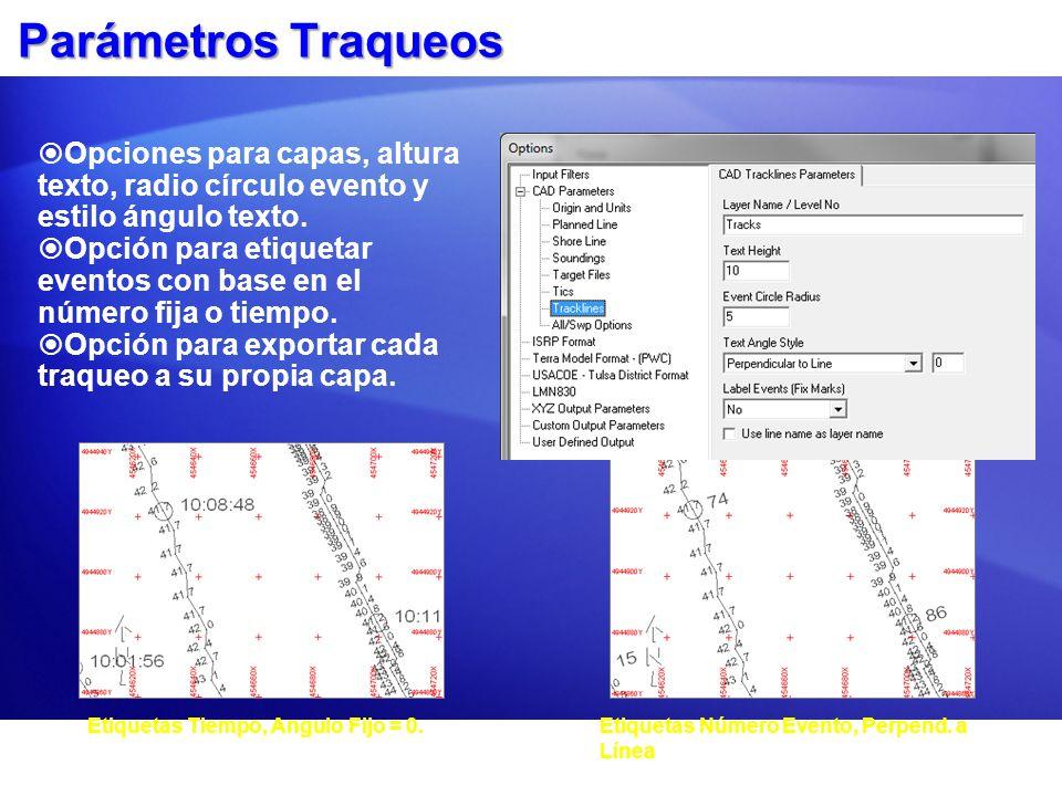 Parámetros TraqueosOpciones para capas, altura texto, radio círculo evento y estilo ángulo texto.