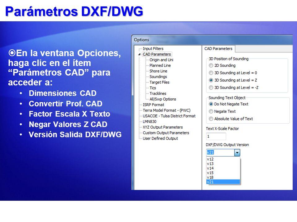 Parámetros DXF/DWG En la ventana Opciones, haga clic en el ítem Parámetros CAD para acceder a: Dimensiones CAD.