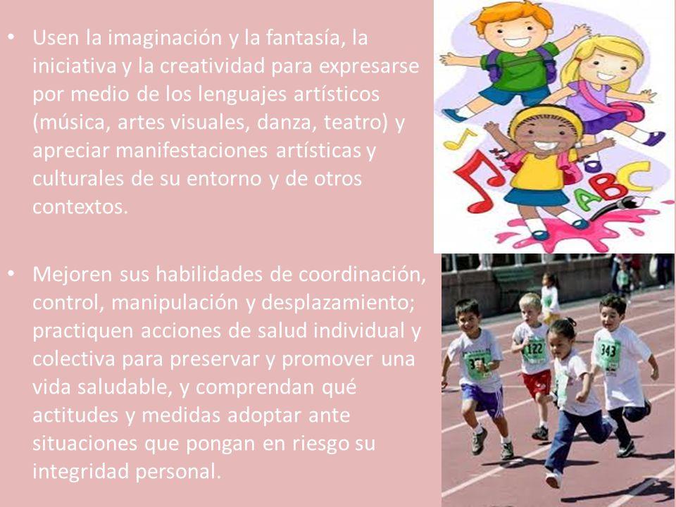 Usen la imaginación y la fantasía, la iniciativa y la creatividad para expresarse por medio de los lenguajes artísticos (música, artes visuales, danza, teatro) y apreciar manifestaciones artísticas y culturales de su entorno y de otros contextos.