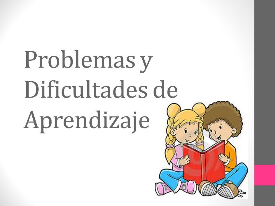 Problemas y Dificultades de Aprendizaje