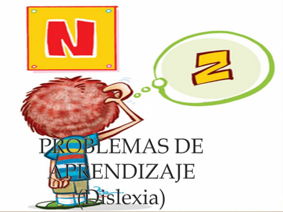 PROBLEMAS DE APRENDIZAJE (Dislexia)