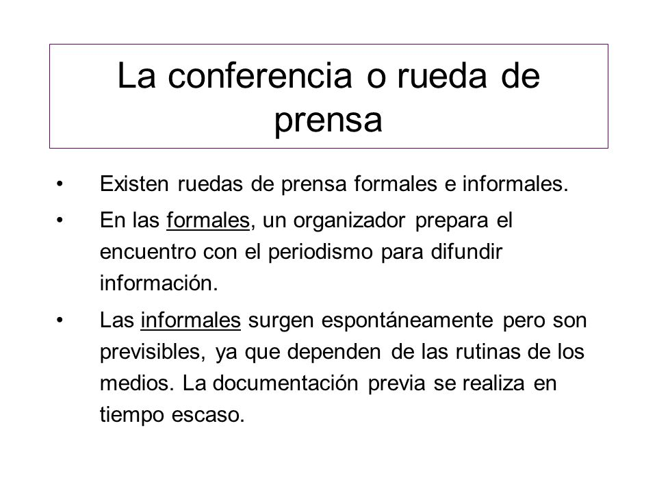 La conferencia o rueda de prensa
