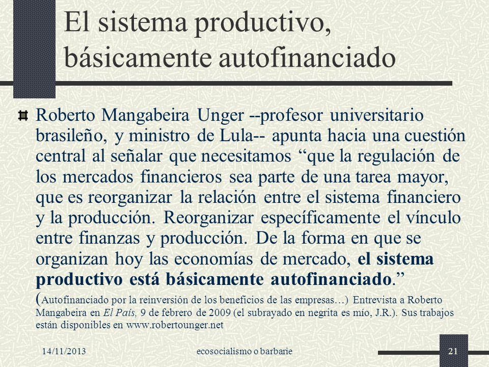 El sistema productivo, básicamente autofinanciado