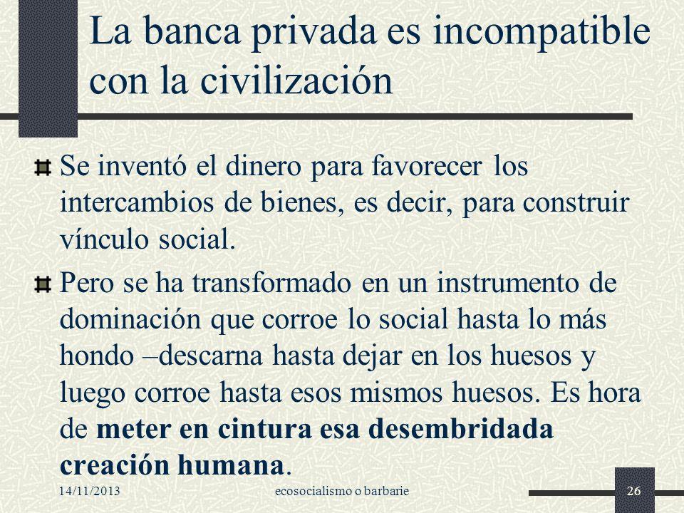 La banca privada es incompatible con la civilización
