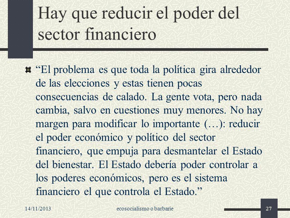 Hay que reducir el poder del sector financiero