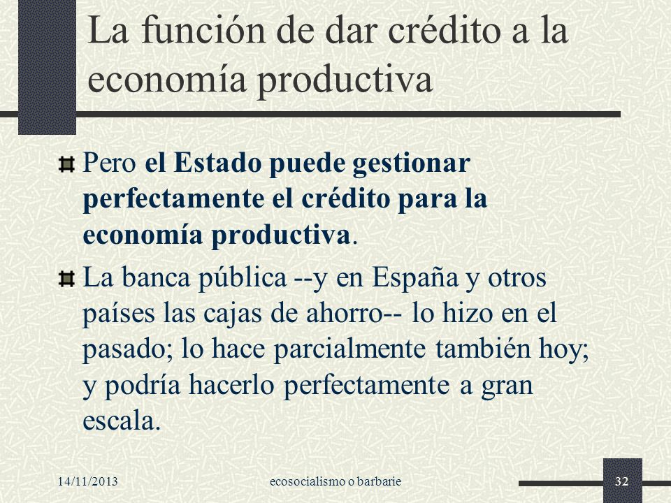 La función de dar crédito a la economía productiva