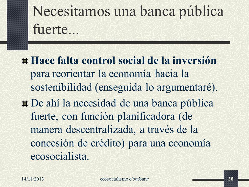 Necesitamos una banca pública fuerte...